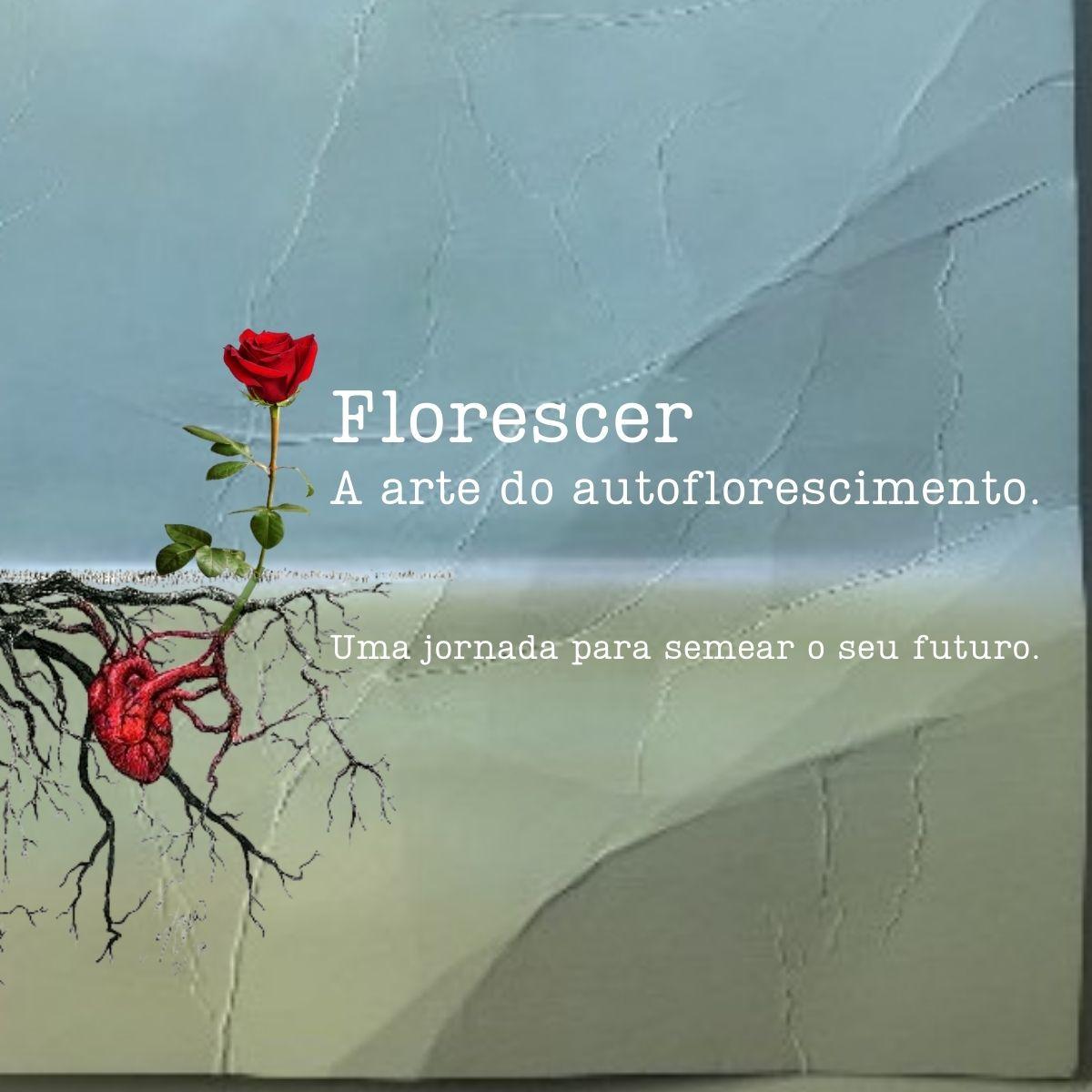 Florescer - A arte do autoflorescimento